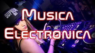 Musica electronica 2014, 2015, 2016. LO MAS ESCUCHADO.