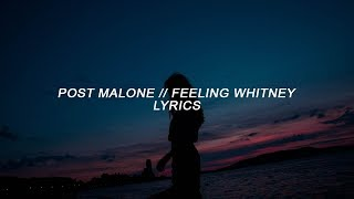Download Post Malone - Feeling Whitney (Lyrics) Mp3 and Videos