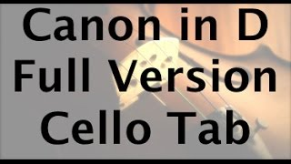 How to Play Canon in D on the Cello - Complete Version