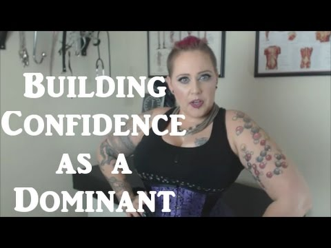 Building Confidence As A Dominant - BDSM Basics #18