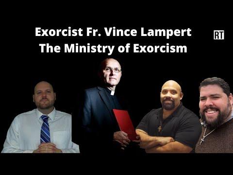 Exorcist Fr. Vince Lampert - The Ministry of Exorcism