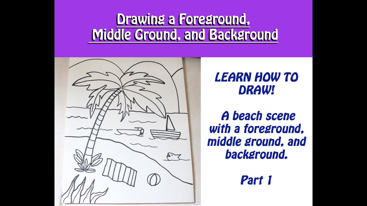 Drawing A Beach Scene With Foreground, Middle Ground, And Background -  YouTube