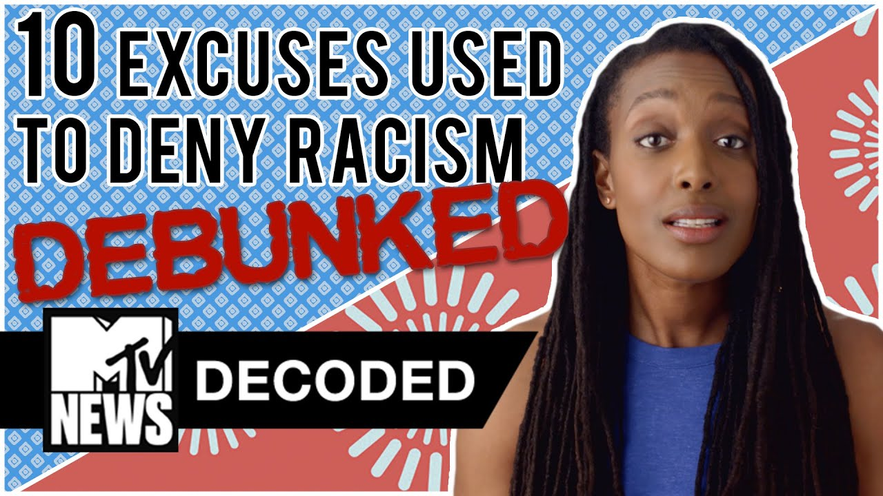 10 Excuses Used To Deny Racism DEBUNKED! | Decoded | MTV News
