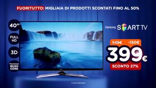 Unieuro - FUORITUTTO! - Samsung Smart TV