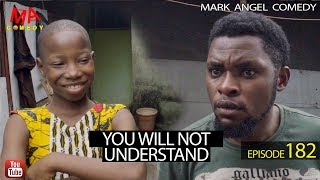 YOU WILL NOT UNDERSTAND (Mark Angel Comedy Episode 182)