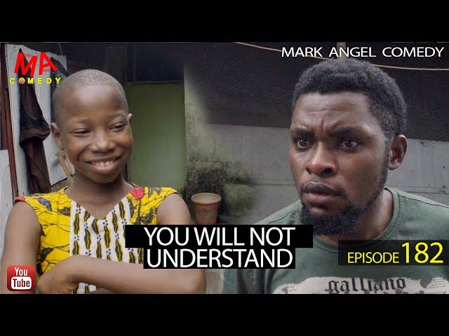 YOU WILL NOT UNDERSTAND (Mark Angel Comedy) (Episode 182)