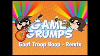 Repeat youtube video Game Grumps Remix - 'Goof Troop Boop'