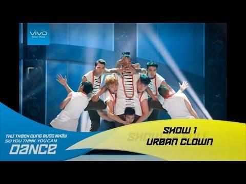 Thử Thách Cùng Bước Nhảy 2016 | SHOW 1 - URBAN CLOWN