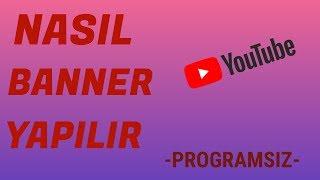 Programsız Youtube Kapak Resmi (Banner) Nasıl Yapılır?