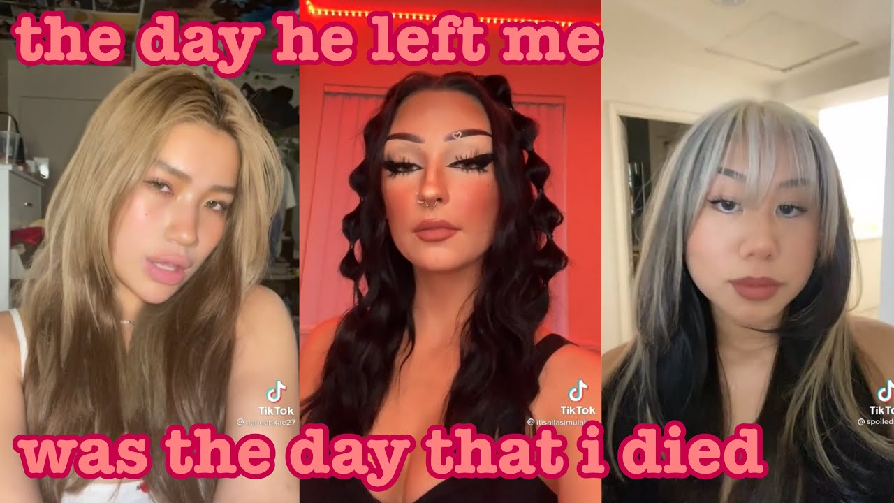 the day he left me was the day that i died~tik tok