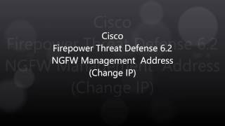 10. Firepower Threat Defense 6 2: Change Management IP on Existing NGFW device