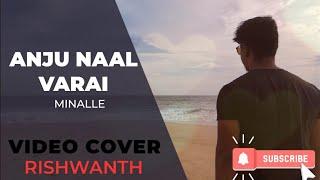 Anju Naal Varai Cover Song | MINALLE | Rishwanth ATN
