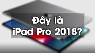 iPad Pro 2018 rò rỉ thiết kế: Sẽ không có Face ID?