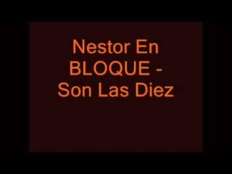 Nestor En Bloque - Son Las Diez (Con Letra - Inedito)