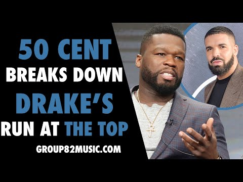 50 Cent Breaks Down Drake's Run At the Top