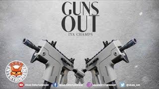 Iya Champs - Guns Out [Felony Riddim] November 2019