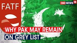 FATF To Decide Pak's Fate: What's Likely To Happen? | CNN News18