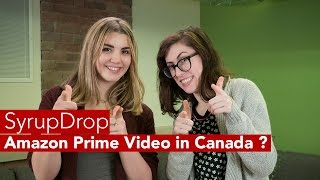 SyrupDrop Nov. 18th: Is Amazon Prime Video coming to Canada?