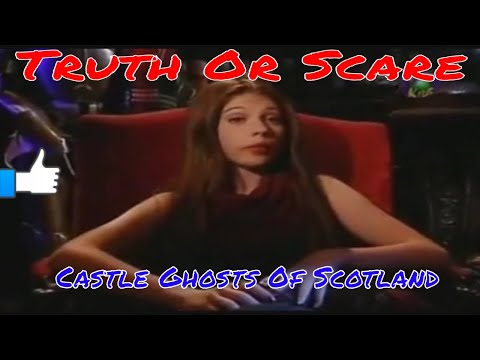 Castle Ghosts Of Scotland - Truth Or Scare