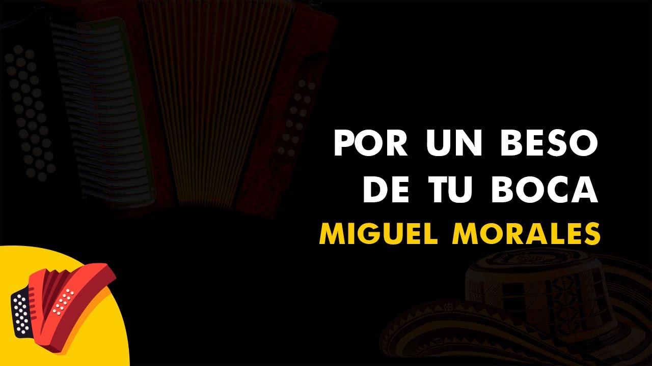 Por Un Beso De Tu Boca, Miguel Morales, Fiesta Vallenata - Vídeo Letra