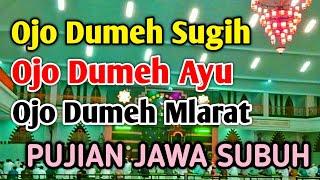 Download PUJIAN SHOLAWAT JAWA Ojo Dumeh Pinter Sholawat Subuh, Dhuhur, Ashar