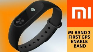 Xiaomi MI Band 3 Full Specifications    Launching in India Soon