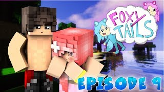 Foxy Tails- [S1: EP.9] - What