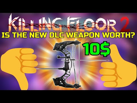 Killing Floor 2 | IS THE NEW DLC WEAPON WORTH IT? The Compound Bow!