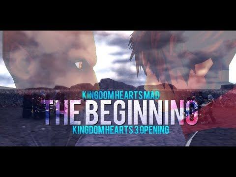 【MAD GMV】Kingdom Hearts 3 Opening - ᴛʜᴇ ʙᴇɢɪɴɴɪɴɢ
