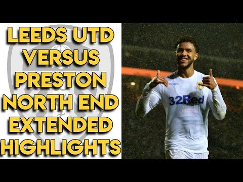 Leeds United 3-0 Preston North End Extended Match Highlights - Championship 18/09/18