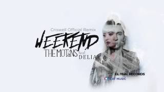 The Motans feat. Delia - Weekend Criswell Official Remix