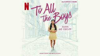 Play Beginning Middle End - Always and Forever Mix)(From The Netflix Film To All The Boys Always and Forever