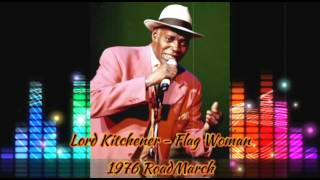 Lord Kitchener - Flag Woman [1976 Road March]