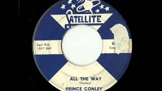 Prince Conley - All The Way (Satellite)