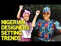 Nigerian Designers Setting Trends In The Fashion + Tech World