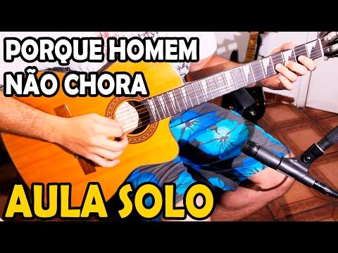Aula de Violão - Porque homem não chora (Pablo) Solo da introdução