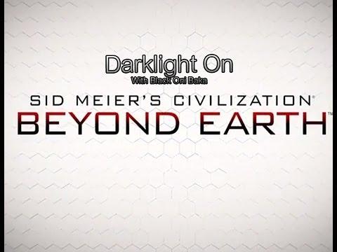 Darklight On with Black Oni Baka: Civilization Beyond Earth |