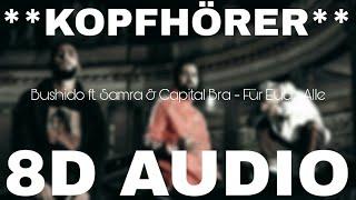 Bushido ft. Samra & Capital Bra - Für Euch Alle (8D AUDIO) **KOPFHÖRER**