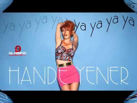 Hande Yener  Ya Ya Ya Ya Sen Çok Güzel