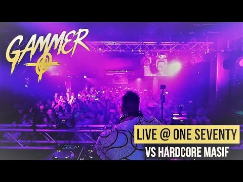 Gammer - Incredible Live Set @ OneSeventy vs Hardcore Masif