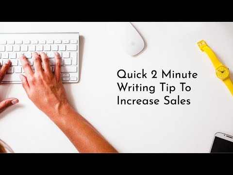 Quick 2 Minute Writing Tip To Increase Sales