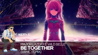 FutureMajor Lazer ft. Wild Belle - Be Together (Vanic Remix)