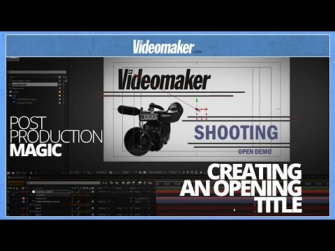 Creating an opening title - Unlock the tools of Post Production Magic