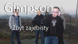 Gimpson - Zbyt Zajebisty [ w/ KolegaIgnacy, Nitro, Izak ]
