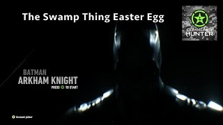 Swamp Thing Easter Egg - Batman: Arkham Knight