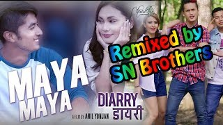 REMIX SONG | DIARRY | MAYA MAYA | BY SN BROTHERS | Ft.Chhulthim Gurung/Sunny Singh
