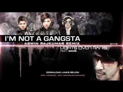Lights Over Paris - I'm Not A Gangsta [HD] [2011] (Aswin Rajkumar Remix) [320 kbps MP3]