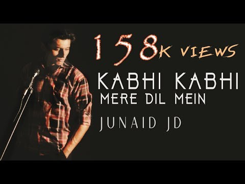 kabhi kabhi mere dil mein khayal aata hai | cover| Junaid jd | kalyan the band