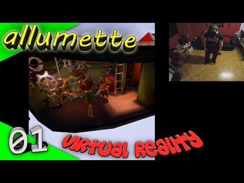 Allumette - Ein VR Kurzfilm [Let's Play][Gameplay][German][HTC Vive][Virtual Reality]
