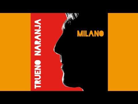 Milano - TruenoNaranja - (Full Album) 2016